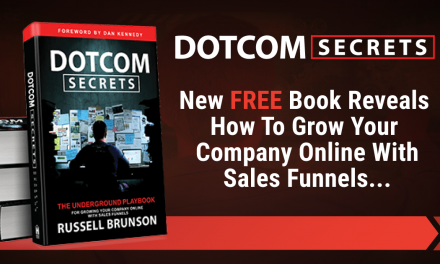DotCom Secrets – The Underground Playbook For Growing Your Company Online With Sales Funnels